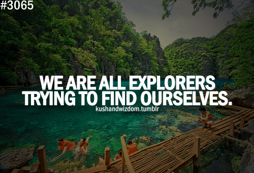 explore, explorers, find yourself