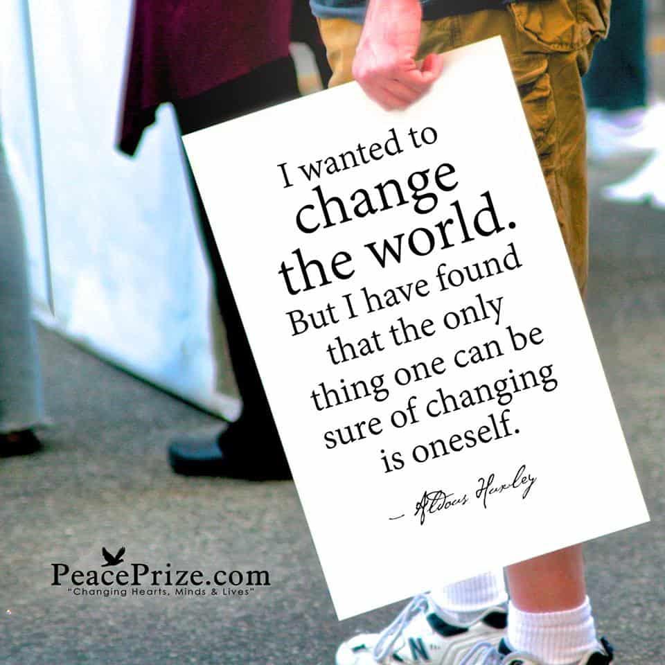 change the world, change yourself, Aldous Huxley